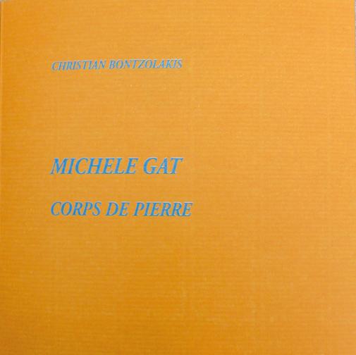 """""""MICHÈLE GAT, CORPS DE PIERRE"""", de Christian Bontzolakis. Éditions du Pin, 2014."""