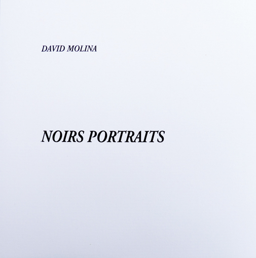 """NOIRS PORTRAITS"", de David Molina. Éditions du Pin, 2014."